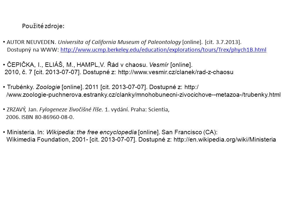 Použité zdroje: AUTOR NEUVEDEN. Universita of California Museum of Paleontology [online]. [cit. 3.7.2013].